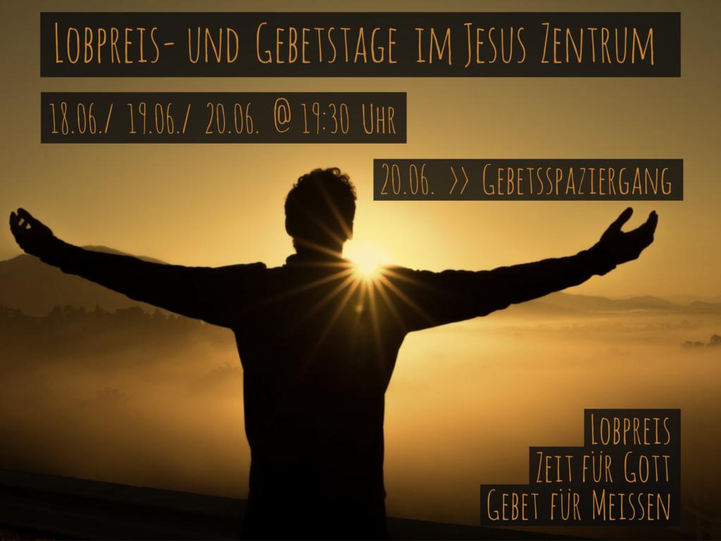 Lobpreis und Gebetstage im Jesus Zentrum Meißen vom 18. bis 20.06.2019