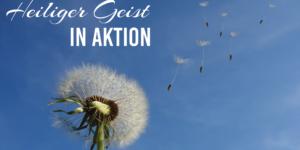 Flyer Predigtreihe Heiliger Geist in Aktion